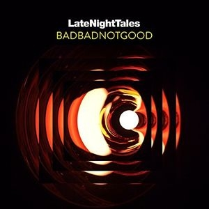 Late Night Tales: BADBADNOTGOOD (2枚組アナログレコード)