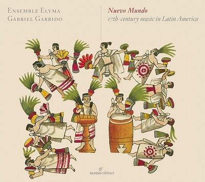 17世紀ラテン・アメリカの音楽 ガブリエル・ガリード&アンサンブル・エリマ