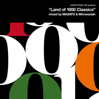 """KANDYTOWN LIFE presents """"Land of 1000 Classics"""" mixed by MASATO & Minnesotah"""