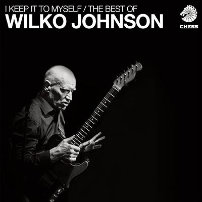 I Keep It To Myself -The Best Of Wilko Johnson 【来日記念ベスト】