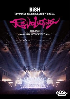 "BiSH NEVERMiND TOUR RELOADED THE FiNAL ""REVOLUTiONS"""