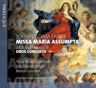 Faber Missa Maria Assumpta, Vivaldi Oboe Concerto : Weverbergh / Terra Nova Collective, B.Laurent(Ob)