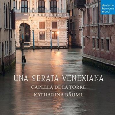 『Una Serata Venexiana』 カペラ・デ・ラ・トーレ
