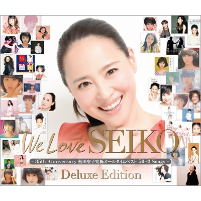 We Love SEIKO  Deluxe Edition ‐35th Anniversary 松田聖子 究極オールタイムベスト 50+2 Songs‐
