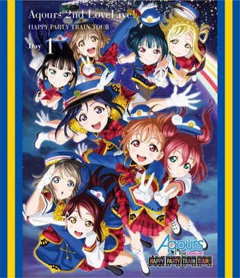 ラブライブ!サンシャイン!! Aqours 2nd LoveLive! HAPPY PARTY TRAIN TOUR Blu-ray 【埼玉公演Day1】