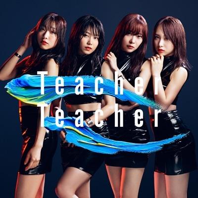 Teacher Teacher 【Type D 通常盤】(+DVD)