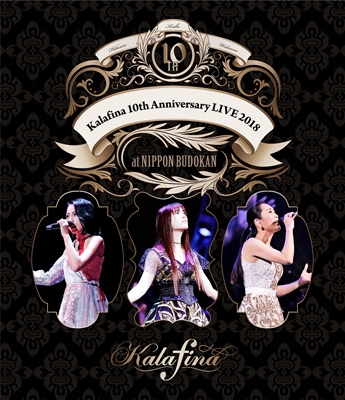 Kalafina 10th Anniversary LIVE 2018 at 日本武道館 (Blu-ray)