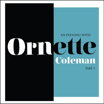 An Evening With Ornette Coleman Part 2【2018 RECORD STORE DAY 限定盤】(アナログレコード)