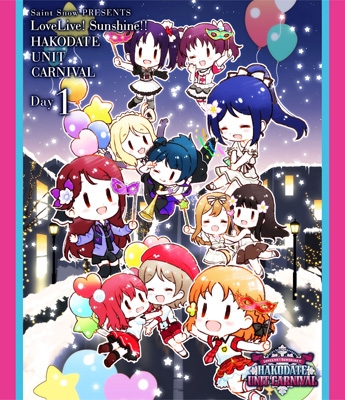 Saint Snow PRESENTS LOVELIVE! SUNSHINE!! HAKODATE UNIT CARNIVAL Blu-ray (Day1)
