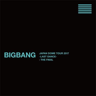BIGBANG JAPAN DOME TOUR 2017 -LAST DANCE-: THE FINAL 【初回生産限定盤】 (7DVD+2CD+PHOTO BOOK)