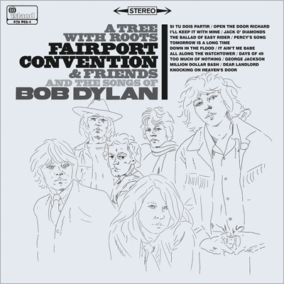 Tree With Roots: Fairport Convention & The Songs Of Bob Dylan