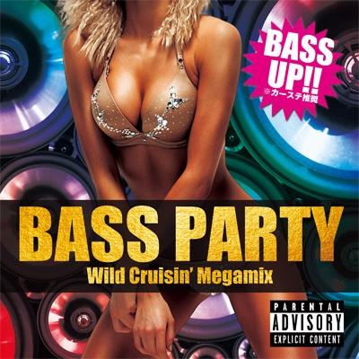 BASS PARTY -Wild Cruisin' Megamix-