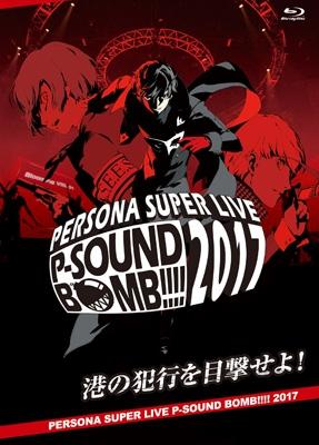 PERSONA SUPER LIVE P-SOUND BOMB !!!! 2017 〜港の犯行を目撃せよ!〜(2BD)
