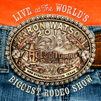 live at the world s biggest rodeo show aaron watson hmv books