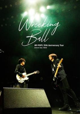 "JOY-POPS 35th Anniversary Tour ""Wrecking Ball""@ HULIC HALL TOKYO LIVE DVD"