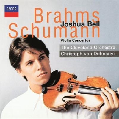 ブラームス:ヴァイオリン協奏曲、シューマン:ヴァイオリン協奏曲 ジョシュア・ベル、クリストフ・フォン・ドホナーニ&クリーヴランド管弦楽団
