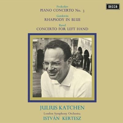 ラヴェル:左手のためのピアノ協奏曲、プロコフィエフ:ピアノ協奏曲第3番、ガーシュウィン:ラプソディ・イン・ブルー ジュリアス・カッチェン、ケルテス&ロンドン響