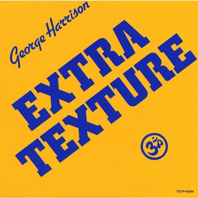 Extra Texture: ジョージ ハリスン帝国 +1 <MQA-CD/UHQCD>