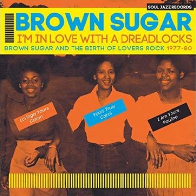 Soul Jazz Records Present: Brown Sugar / I'm In Love With A: Dreadlocks: Brown Sugar And The Birth Of Lovers Rock 1977-80 (2枚組アナログレコード/Soul Jazz)