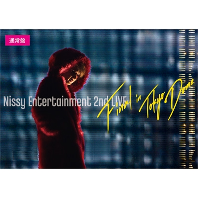 Nissy Entertainment 2nd LIVE -FINAL-in TOKYO DOME