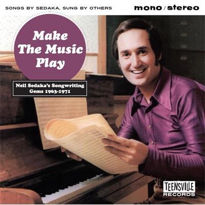 Make The Music Play Neil Sedaka's Songwriting Gems 1963-1971: 〜あなたの知らないニール セダカ名曲集