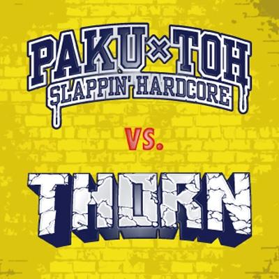 THORN vs.PAKU-TOH