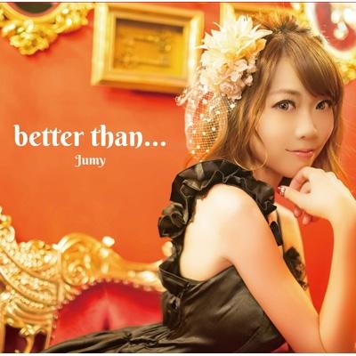 better than...