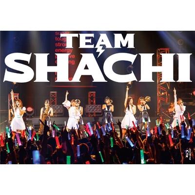 TEAM SHACHI 【マジ感謝盤 完全生産限定盤】(CD+2Blu-ray)