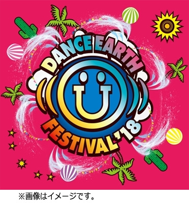 DANCE EARTH FESTIVAL 2018 【初回受注限定盤】(2DVD+CD)