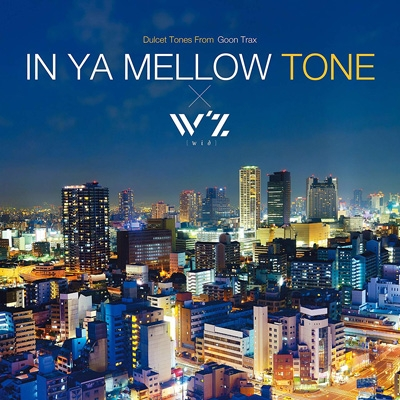 In Ya Mellow Tone×w'z