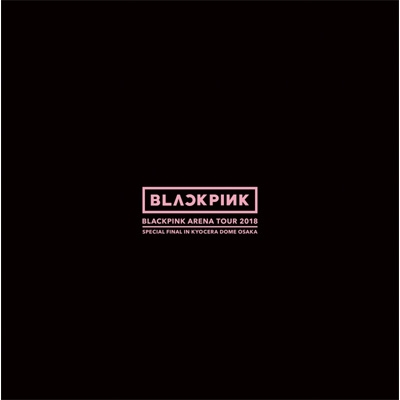 """BLACKPINK ARENA TOUR 2018 """"SPECIAL FINAL IN KYOCERA DOME OSAKA"""" 【初回生産限定盤】(DVD+CD)"""