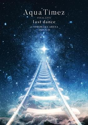 Aqua Timez FINAL LIVE 「last dance」 (2DVD)