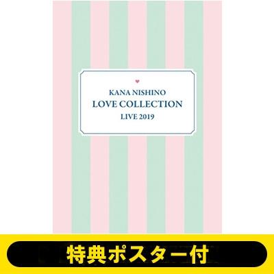 《ポスター特典付き》 Kana Nishino Love Collection Live 2019 【完全生産限定盤】(3DVD+グッズ)