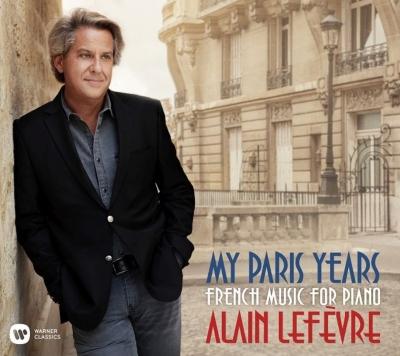 『私のフランスの時〜フランス・ピアノ作品集』 アラン・ルフェーヴル