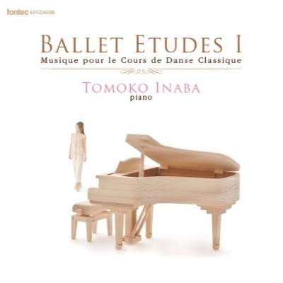 Musique Pour Le Cours De Danse Classique-ballet Etudes 1: 稲葉智子(P)