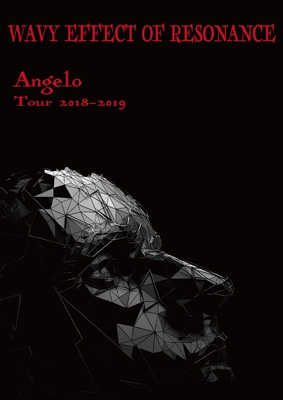 Angelo Tour 2018-2019 「WAVY EFFECT OF RESONANCE」