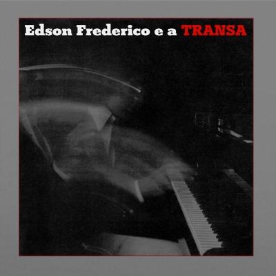 Edson Frederico E A Transa (180グラム重量盤レコード/Music On Vinyl)