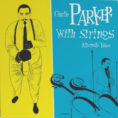 Charlie Parker With Strings: The Alternate Takes【2019 RECORD STORE DAY 限定盤】(アナログレコード)