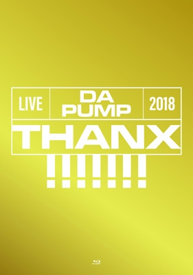 LIVE DA PUMP 2018 THANX!!!!!!! at 国際フォーラムホールA 【初回生産限定盤】(BD+2CD)