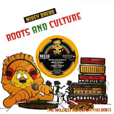 Roots & Culture【2019 RECORD STORE DAY 限定盤】 (10インチアナログレコード)※こちらのアイテムはMIKEY DREADの商品になります