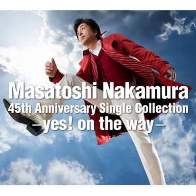 Masatoshi Nakamura 45th Anniversary Single Collection-yes! on the way-