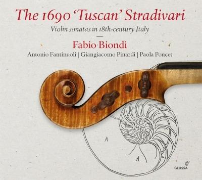 ストラディヴァリウス1690『タスカン』〜18世紀イタリアのヴァイオリン・ソナタ集 ファビオ・ビオンディ、アントニオ・ファンティヌオーリ、他(日本語解説付)