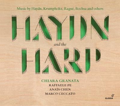 ハイドンとハープ〜交響曲、オラトリオからの編曲集 キアラ・グラナータ、ラッファエーレ・ペ、アナイス・チェン、マルコ・チェッカート