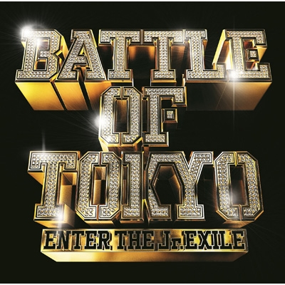 BATTLE OF TOKYO 〜ENTER THE Jr.EXILE〜(CD+Blu-ray)