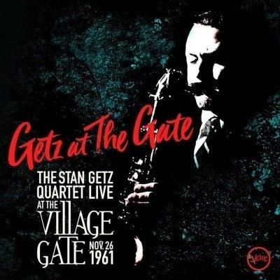 Getz At The Gate: The Stan Getz Quartet Live At The Village: Gate, Nov.26th 1961(2CD)