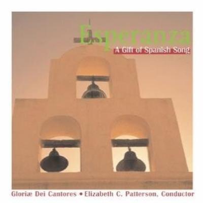 Esperanza-a Gift Of Spanish Song: E.c.patterson / Gloriae Dei Cantores