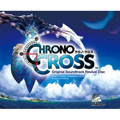 Chrono Cross Original Soundtrack Revival Disc 【映像付サントラ/Blu-ray Disc Music】
