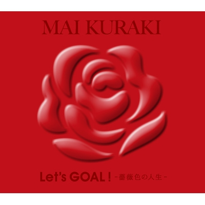 Let's GOAL! 〜薔薇色の人生〜【初回限定盤 Red】