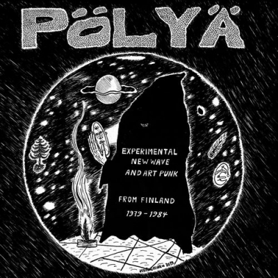 Polya: Experimental New Wave And Art Punk From Finland 1979-1984