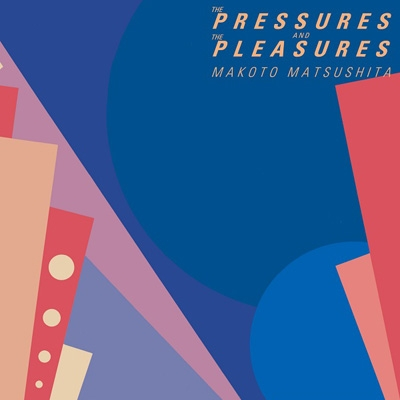 THE PRESSURES AND THE PLEASURES (+4)